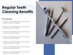 Regular Teeth Cleaning Benefits Ppt PowerPoint Presentation Pictures Icon PDF