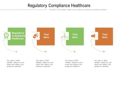 Regulatory Compliance Healthcare Ppt PowerPoint Presentation Gallery Information Cpb Pdf