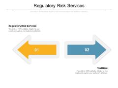 Regulatory Risk Services Ppt PowerPoint Presentation Summary Inspiration Cpb Pdf