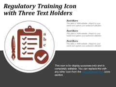 Regulatory Training Icon With Three Text Holders Ppt PowerPoint Presentation File Introduction
