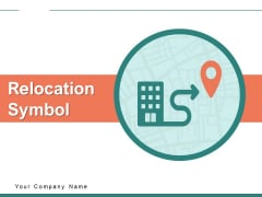 Relocation Symbol Circle Gear Ppt PowerPoint Presentation Complete Deck