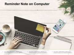 Reminder Note On Computer Ppt PowerPoint Presentation Styles Show