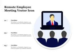 Remote Employee Meeting Vector Icon Ppt PowerPoint Presentation Rules PDF