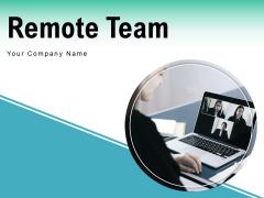 Remote Team Communications Plan Ppt PowerPoint Presentation Complete Deck