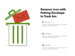 Remove Icon With Putting Envelope In Trash Bin Ppt PowerPoint Presentation Outline Show PDF