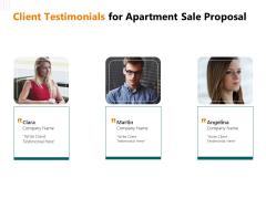 Rent Condominium Client Testimonials For Apartment Sale Proposal Ppt Summary Information PDF