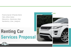 Renting Car Services Proposal Ppt PowerPoint Presentation Complete Deck With Slides