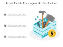 Repair Tools In Rectangular Box Vector Icon Ppt Infographics Templates PDF