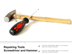 Repairing Tools Screwdriver And Hammer Ppt PowerPoint Presentation Show Slideshow