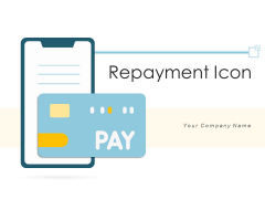 Repayment Icon Dollar Sign Customer Ppt PowerPoint Presentation Complete Deck