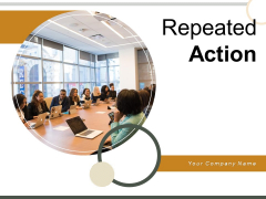 Repeated Action Analysis Evaluation Implementation Ppt PowerPoint Presentation Complete Deck