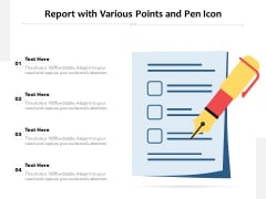 Report With Various Points And Pen Icon Ppt PowerPoint Presentation Ideas Model PDF