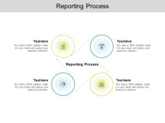 Reporting Process Ppt PowerPoint Presentation Icon Graphic Images Cpb