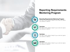 Reporting Requirements Mentoring Program Ppt PowerPoint Presentation Influencers Cpb