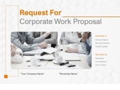 Request For Corporate Work Proposal Ppt PowerPoint Presentation Complete Deck With Slides