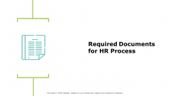 Required Documents For Hr Process Ppt PowerPoint Presentation Gallery Slide Download