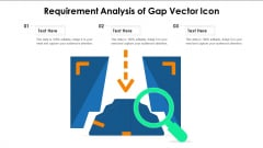 Requirement Analysis Of Gap Vector Icon Ppt File Rules PDF