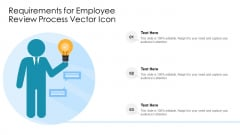 Requirements For Employee Review Process Vector Icon Ppt Layouts Design Ideas PDF