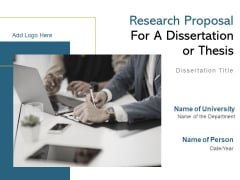 Research Proposal For A Dissertation Or Thesis Ppt PowerPoint Presentation Complete Deck With Slides