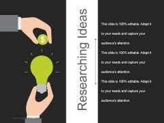 Researching Ideas Ppt PowerPoint Presentation Slides Format Ideas