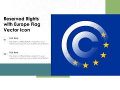 Reserved Rights With Europe Flag Vector Icon Ppt PowerPoint Presentation Styles Tips PDF
