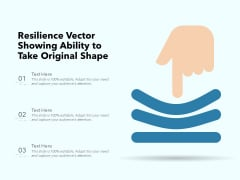 Resilience Vector Showing Ability To Take Original Shape Ppt PowerPoint Presentation Outline Pictures PDF