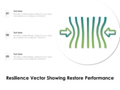 Resilience Vector Showing Restore Performance Ppt PowerPoint Presentation Layouts Slide Download PDF