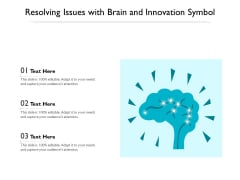 Resolving Issues With Brain And Innovation Symbol Ppt PowerPoint Presentation Icon Infographic Template PDF
