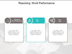 Resolving Work Performance Ppt PowerPoint Presentation Pictures Ideas Cpb