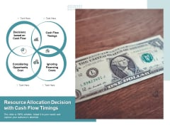 Resource Allocation Decision With Cash Flow Timings Ppt PowerPoint Presentation Gallery Format Ideas PDF