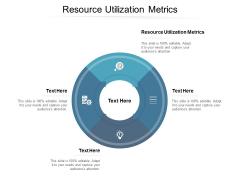 Resource Utilization Metrics Ppt PowerPoint Presentation Show Example Topics Cpb