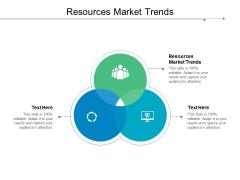Resources Market Trends Ppt PowerPoint Presentation Portfolio Slides Cpb