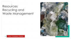 Resources Recycling And Waste Management Ppt PowerPoint Presentation Complete Deck With Slides