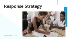 Response Strategy Analyse Process Ppt PowerPoint Presentation Complete Deck With Slides
