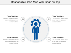 Responsible Icon Man With Gear On Top Ppt PowerPoint Presentation File Ideas PDF