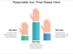 Responsible Icon Three Raised Hand Ppt PowerPoint Presentation File Inspiration PDF