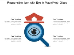 Responsible Icon With Eye In Magnifying Glass Ppt PowerPoint Presentation File Inspiration PDF