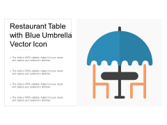 Restaurant Table With Blue Umbrella Vector Icon Ppt Powerpoint Presentation Gallery Deck