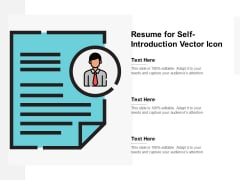 Resume For Self Introduction Vector Icon Ppt PowerPoint Presentation Infographics Background Designs