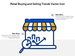 Retail Buying And Selling Trends Vector Icon Ppt PowerPoint Presentation Infographics Files PDF