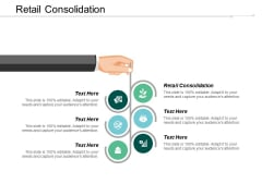 Retail Consolidation Ppt PowerPoint Presentation Slide Download Cpb