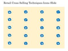 Retail Cross Selling Techniques Icons Slide Themes PDF