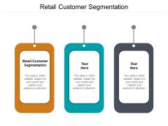 Retail Customer Segmentation Ppt PowerPoint Presentation Portfolio Clipart Cpb