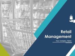 Retail Management Ppt PowerPoint Presentation Complete Deck With Slides
