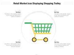 Retail Market Icon Displaying Shopping Trolley Ppt Powerpoint Presentation Professional Design Inspiration Pdf
