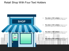 Retail Shop With Four Text Holders Ppt PowerPoint Presentation Portfolio Aids