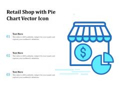 Retail Shop With Pie Chart Vector Icon Ppt PowerPoint Presentation Slides Portfolio PDF