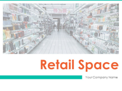 Retail Space Ppt PowerPoint Presentation Complete Deck With Slides