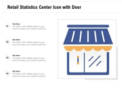 Retail Statistics Center Icon With Door Ppt Powerpoint Presentation File Show Pdf