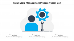 Retail Store Management Process Vector Icon Ppt Infographics Skills PDF